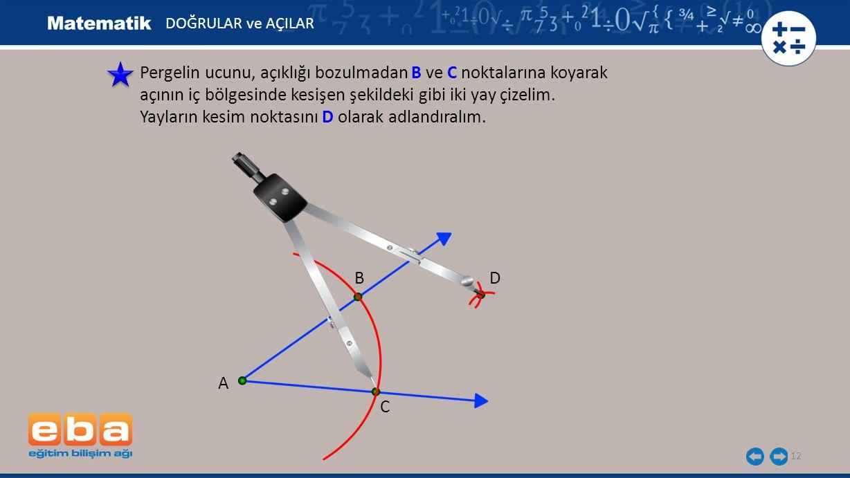 Pergelin ucunu, açıklığı bozulmadan B ve C noktalarına koyarak