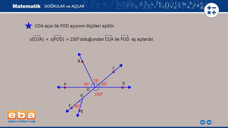 COA açısı ile FOD açısının ölçüleri eşittir.