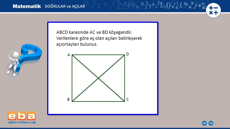 ABCD karesinde AC ve BD köşegendir.