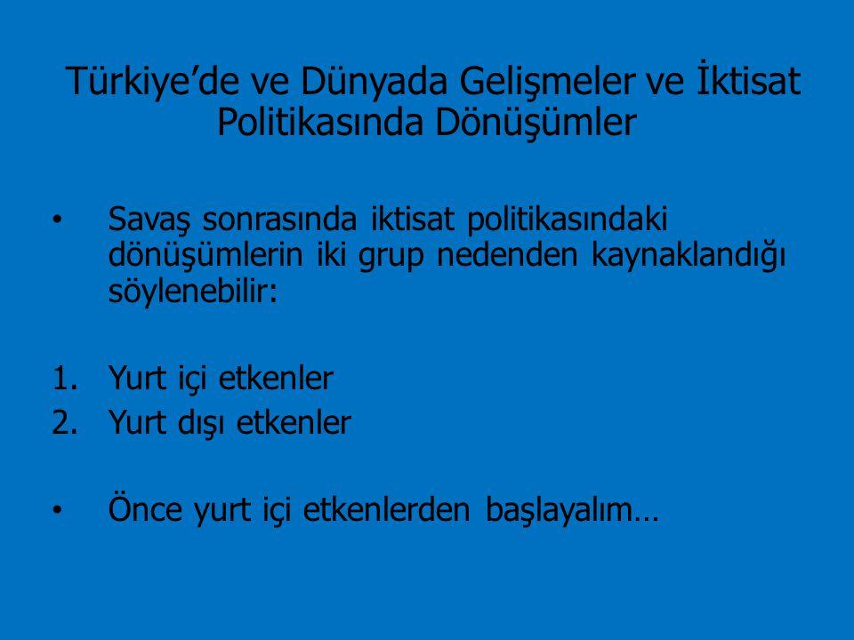 Türkiye'de ve Dünyada Gelişmeler ve İktisat Politikasında Dönüşümler