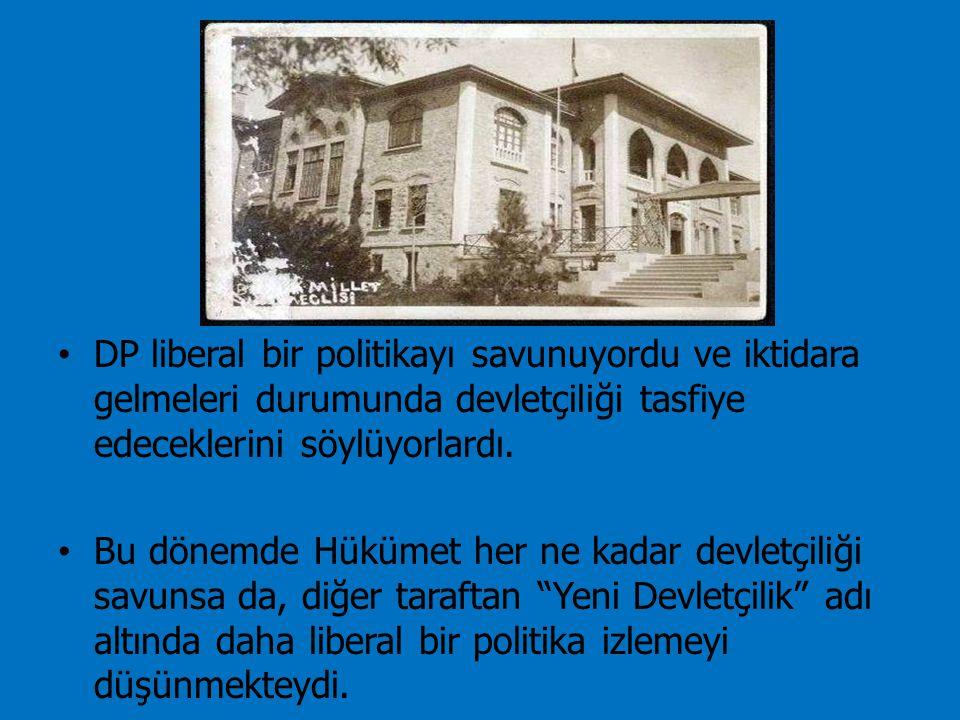 DP liberal bir politikayı savunuyordu ve iktidara gelmeleri durumunda devletçiliği tasfiye edeceklerini söylüyorlardı.