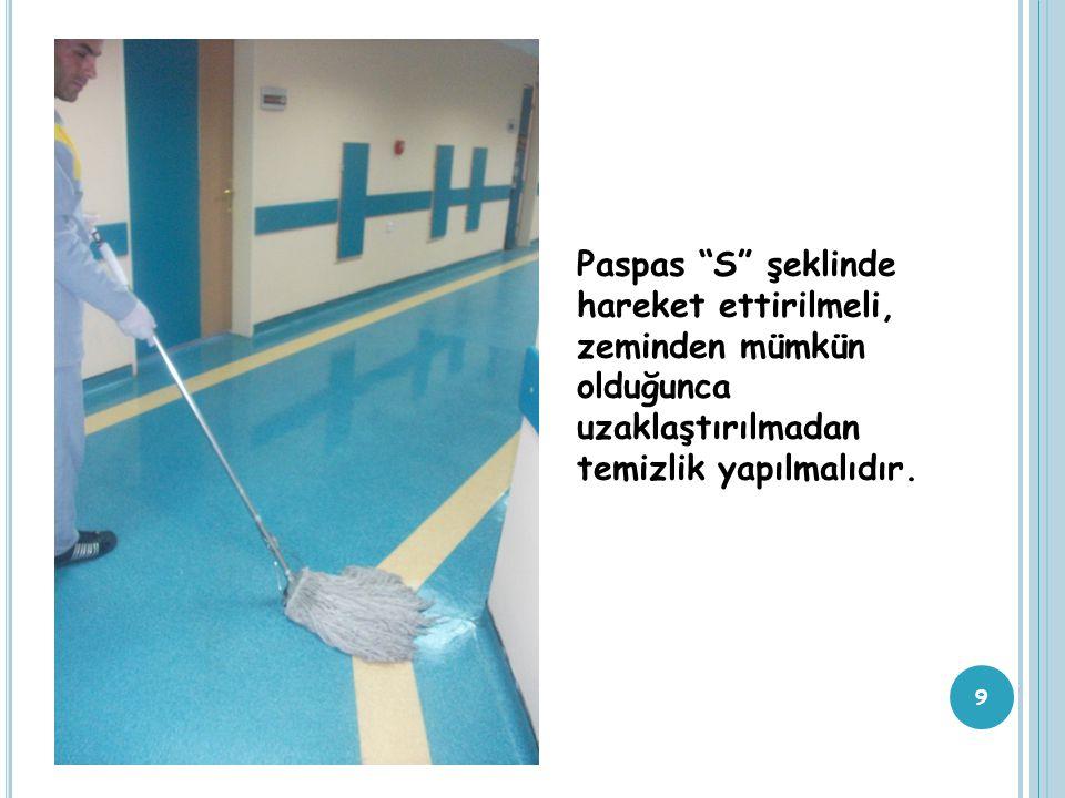 Paspas S şeklinde hareket ettirilmeli, zeminden mümkün olduğunca uzaklaştırılmadan temizlik yapılmalıdır.