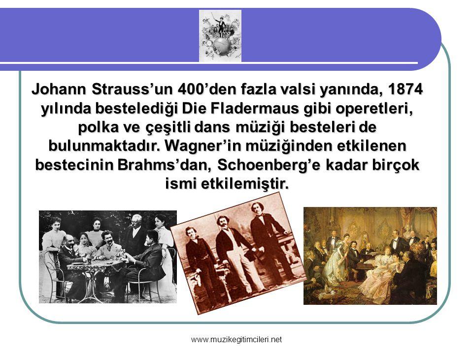 Johann Strauss'un 400'den fazla valsi yanında, 1874 yılında bestelediği Die Fladermaus gibi operetleri, polka ve çeşitli dans müziği besteleri de bulunmaktadır. Wagner'in müziğinden etkilenen bestecinin Brahms'dan, Schoenberg'e kadar birçok ismi etkilemiştir.