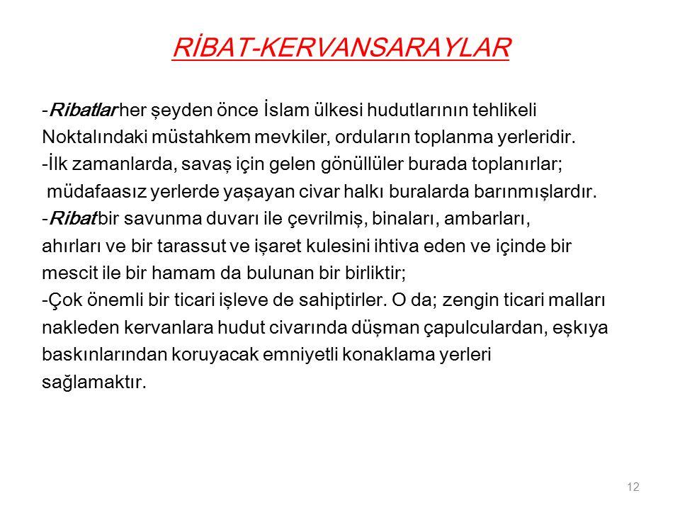 RİBAT-KERVANSARAYLAR