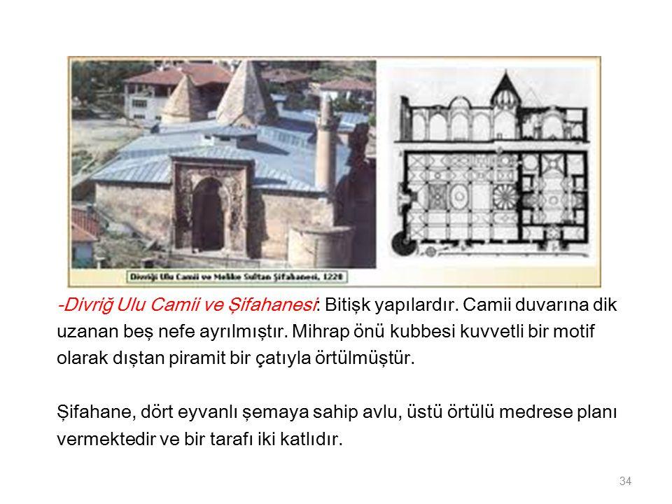 -Divriğ Ulu Camii ve Şifahanesi: Bitişk yapılardır