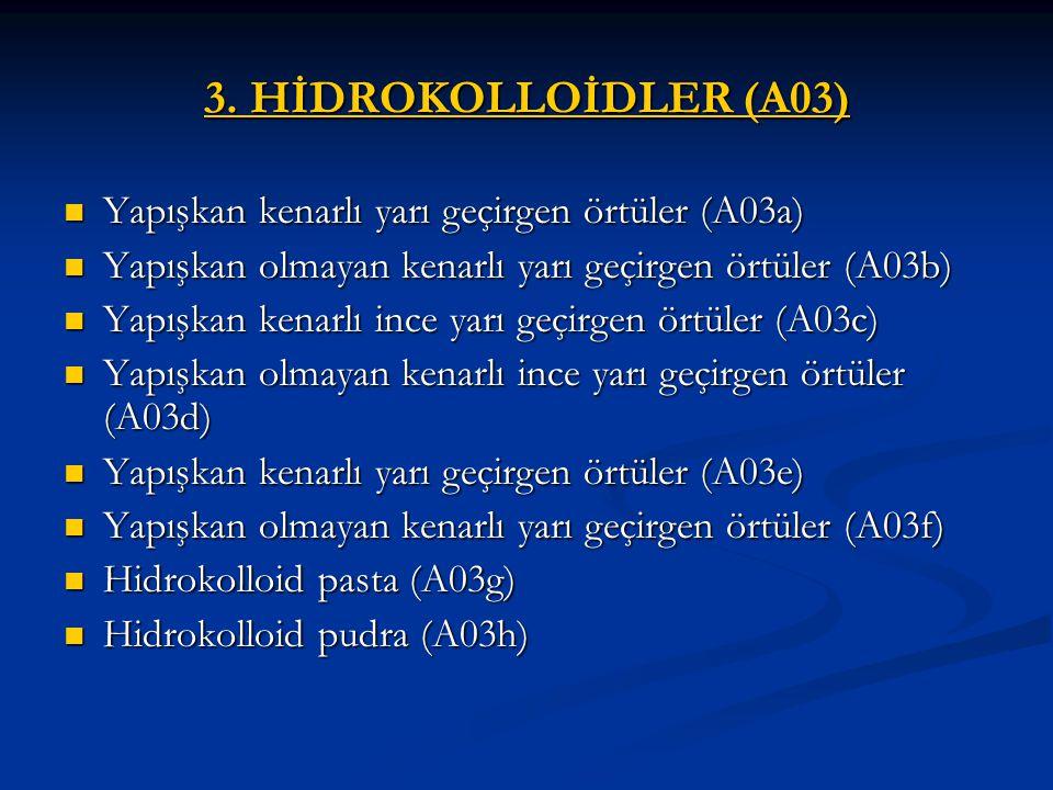 3. HİDROKOLLOİDLER (A03) Yapışkan kenarlı yarı geçirgen örtüler (A03a)
