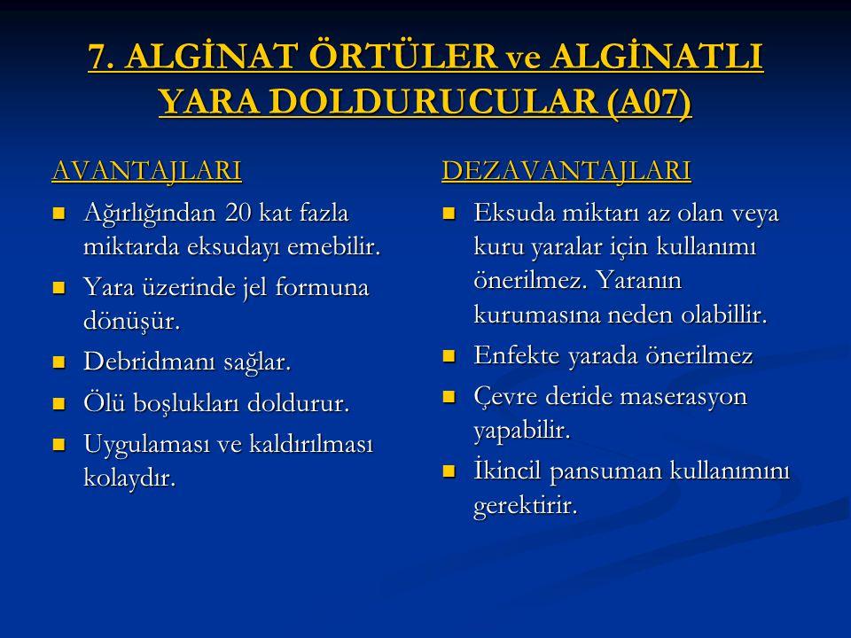 7. ALGİNAT ÖRTÜLER ve ALGİNATLI YARA DOLDURUCULAR (A07)