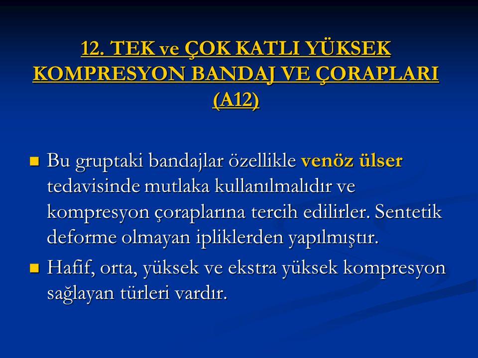 12. TEK ve ÇOK KATLI YÜKSEK KOMPRESYON BANDAJ VE ÇORAPLARI (A12)