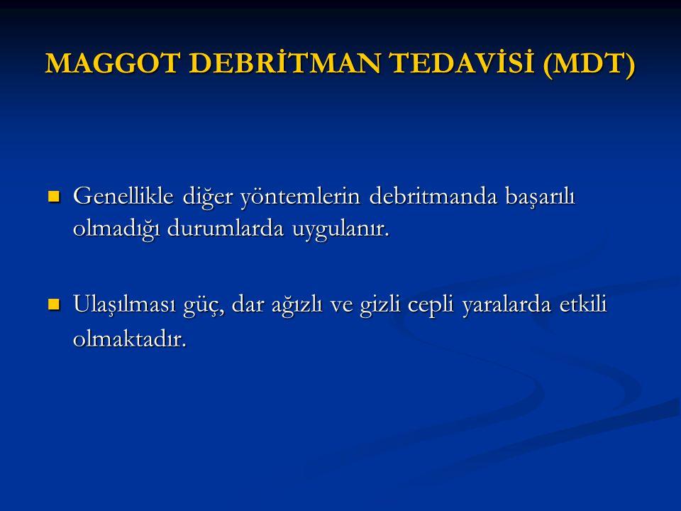 MAGGOT DEBRİTMAN TEDAVİSİ (MDT)