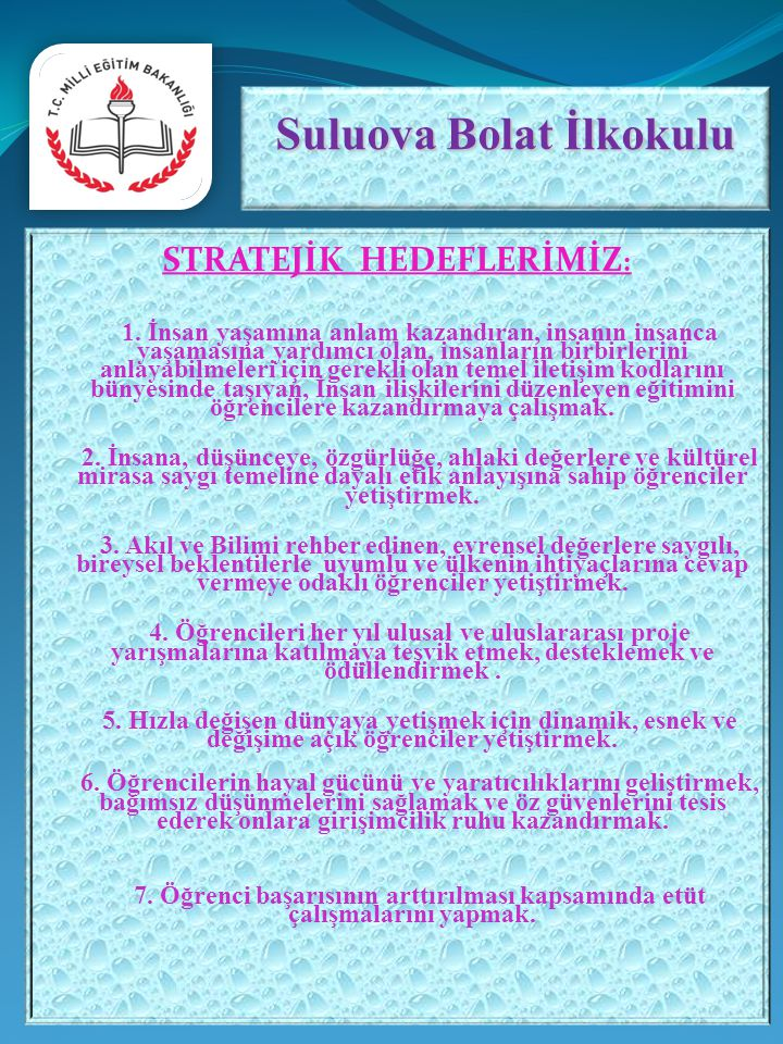 Suluova Bolat İlkokulu STRATEJİK HEDEFLERİMİZ:
