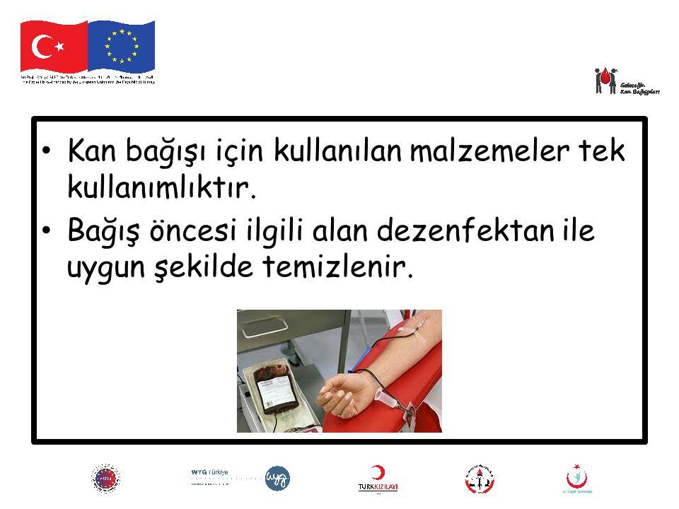 Kan bağışı için kullanılan malzemeler tek kullanımlıktır.