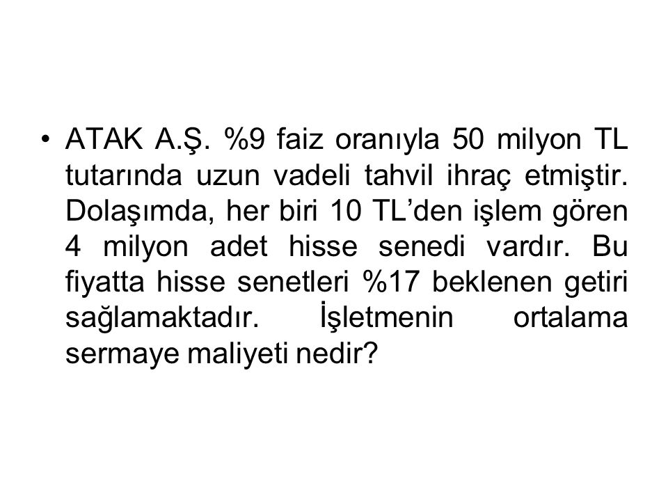 ATAK A.Ş. %9 faiz oranıyla 50 milyon TL tutarında uzun vadeli tahvil ihraç etmiştir.