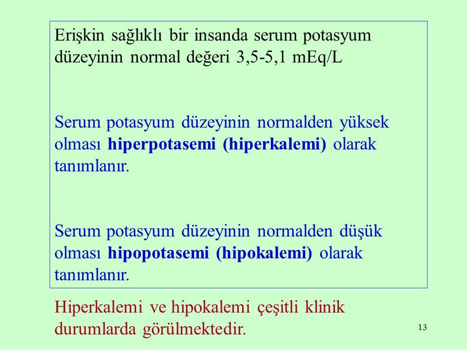 Erişkin sağlıklı bir insanda serum potasyum düzeyinin normal değeri 3,5-5,1 mEq/L