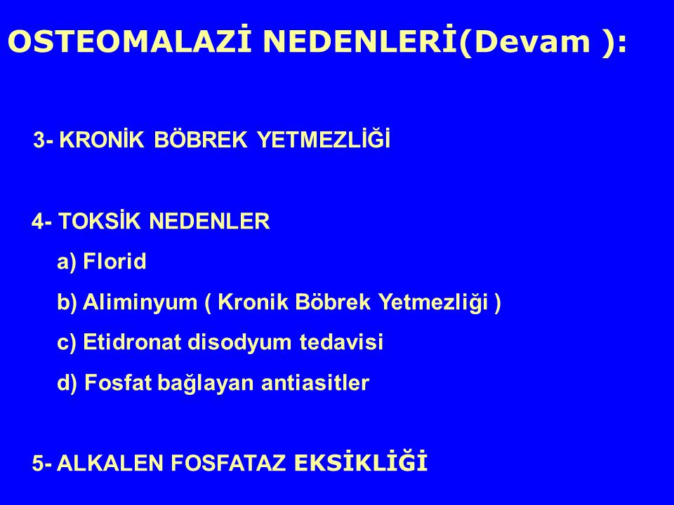 OSTEOMALAZİ NEDENLERİ(Devam ):