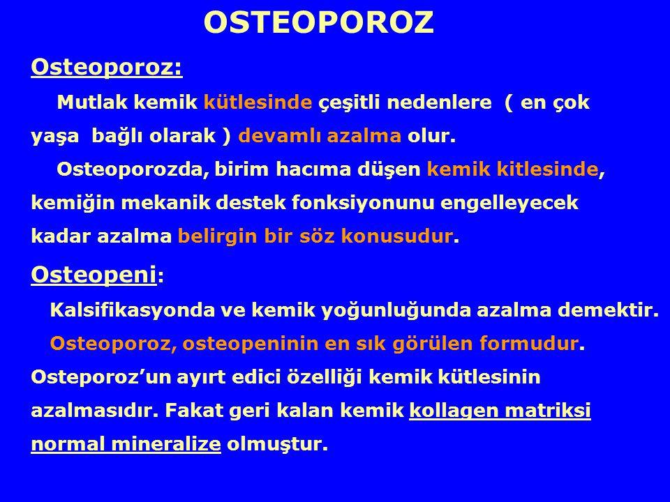 Osteoporoz: Osteopeni: OSTEOPOROZ