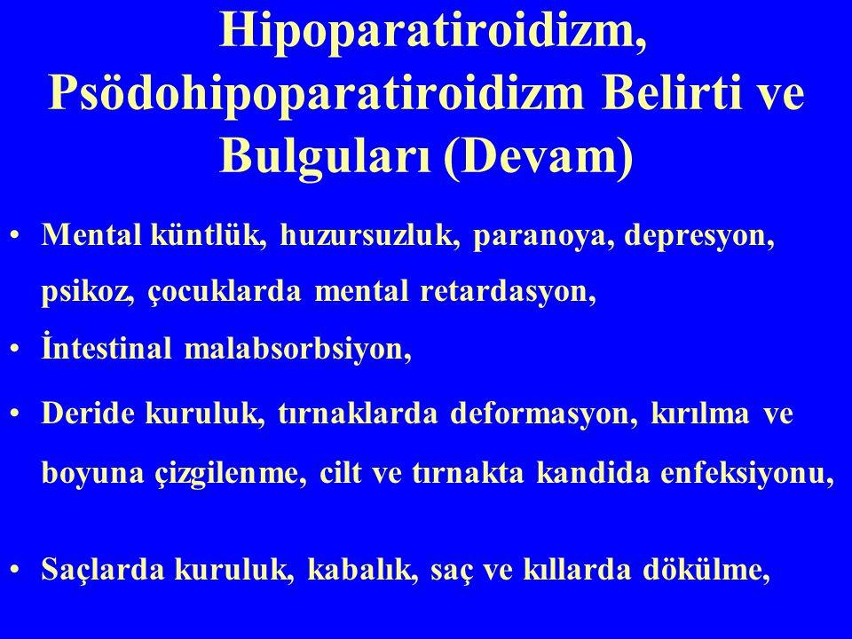 Hipoparatiroidizm, Psödohipoparatiroidizm Belirti ve Bulguları (Devam)