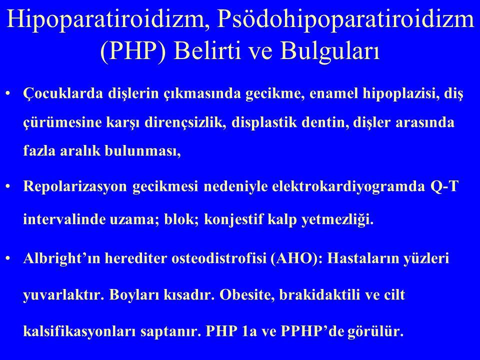 Hipoparatiroidizm, Psödohipoparatiroidizm (PHP) Belirti ve Bulguları