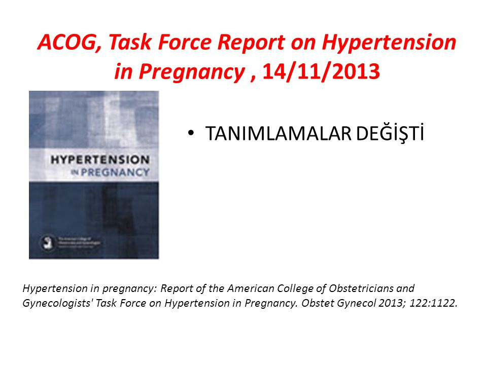 ACOG, Task Force Report on Hypertension in Pregnancy , 14/11/2013