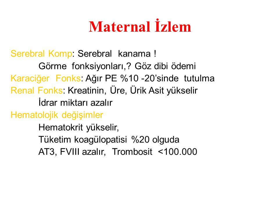 Maternal İzlem Serebral Komp: Serebral kanama !