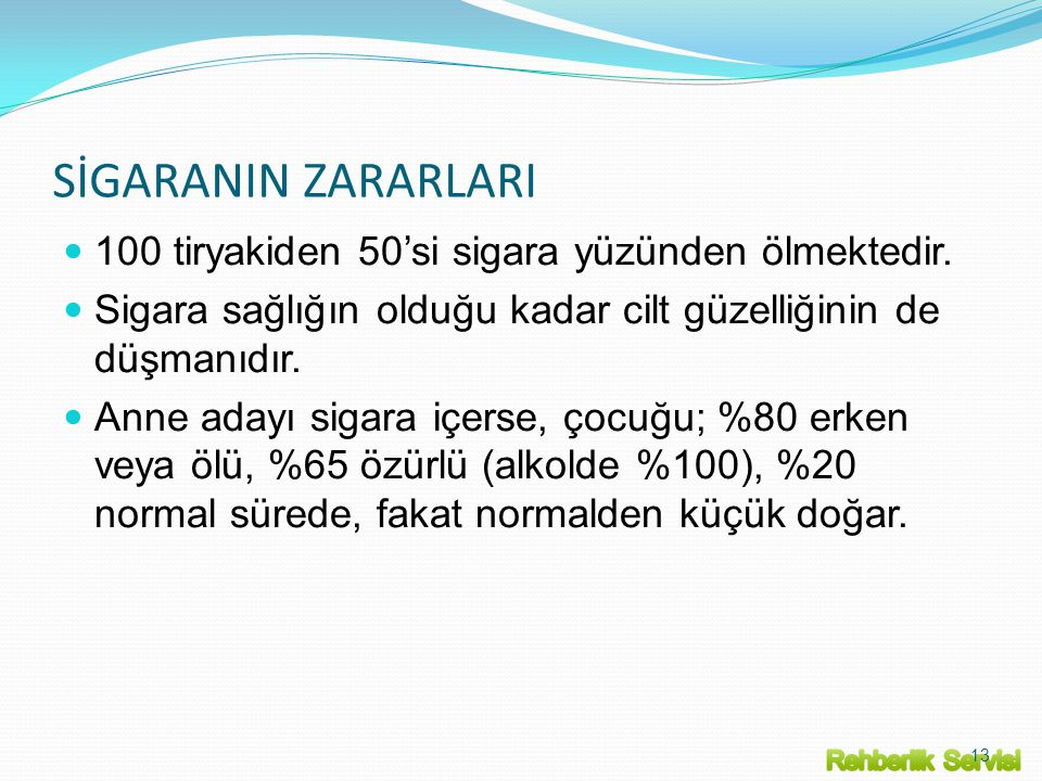 SİGARANIN ZARARLARI 100 tiryakiden 50'si sigara yüzünden ölmektedir.