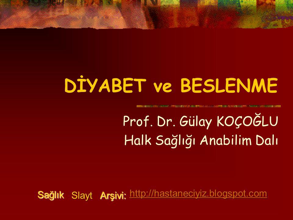 Prof. Dr. Gülay KOÇOĞLU Halk Sağlığı Anabilim Dalı