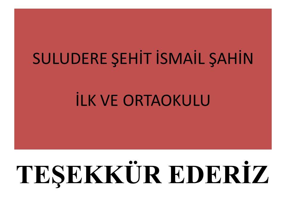 SULUDERE ŞEHİT İSMAİL ŞAHİN İLK VE ORTAOKULU