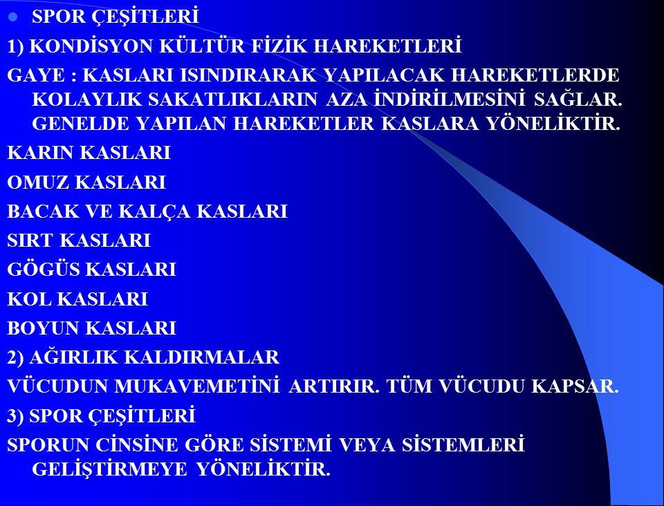 SPOR ÇEŞİTLERİ 1) KONDİSYON KÜLTÜR FİZİK HAREKETLERİ.