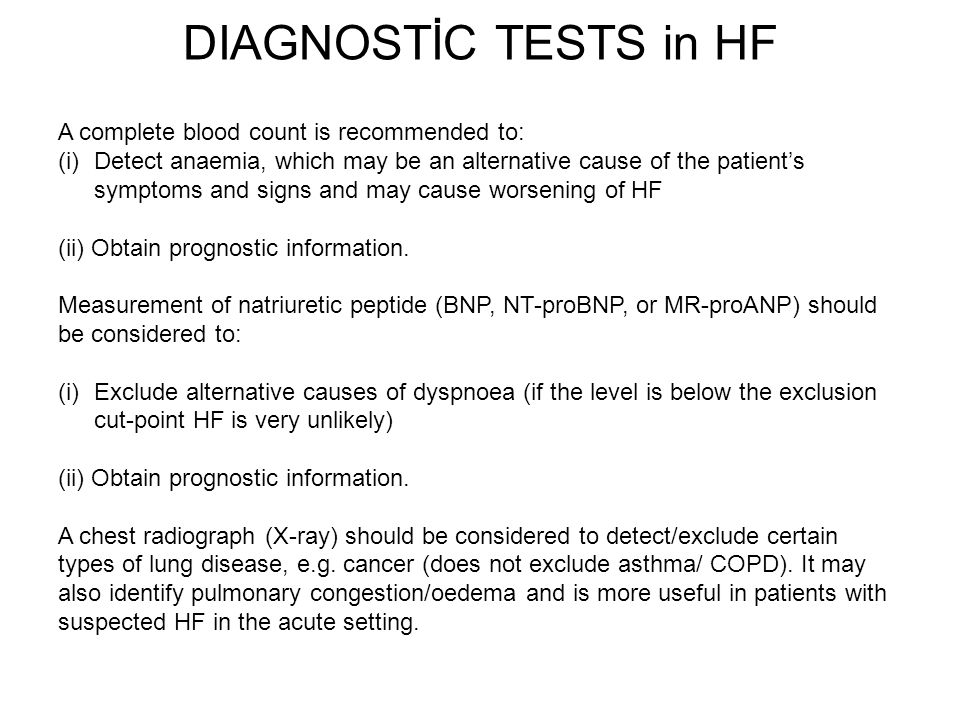 DIAGNOSTİC TESTS in HF A complete blood count is recommended to:
