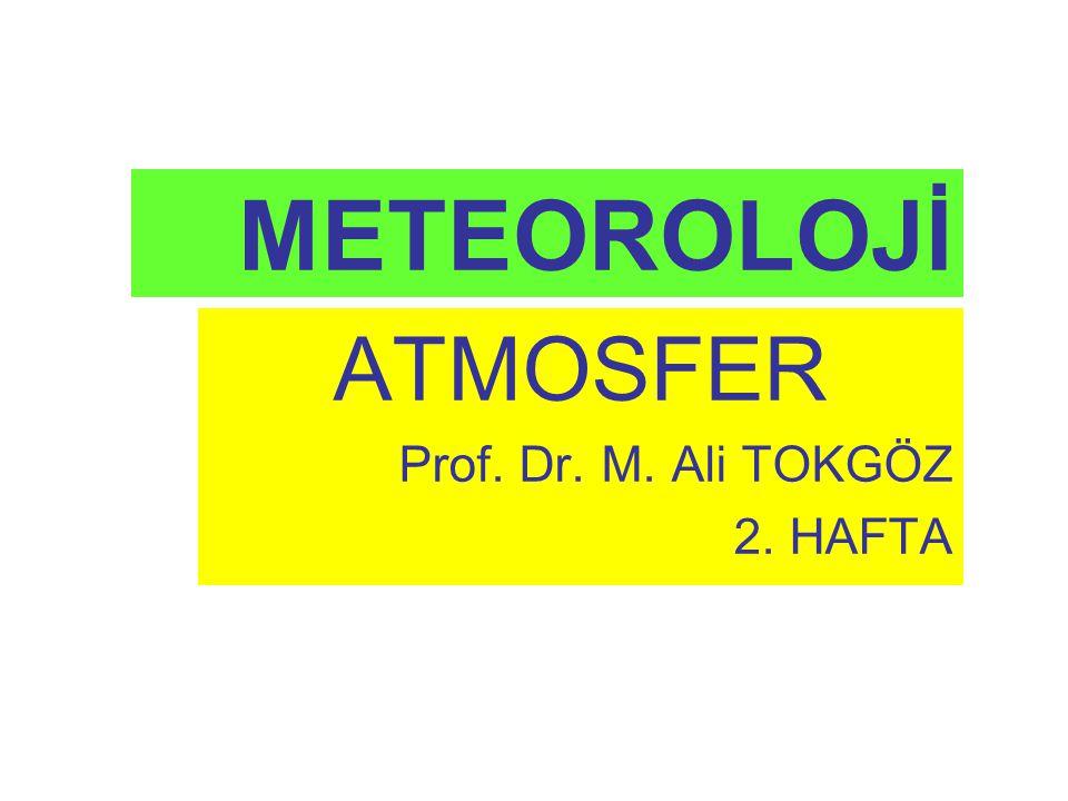 ATMOSFER Prof. Dr. M. Ali TOKGÖZ 2. HAFTA