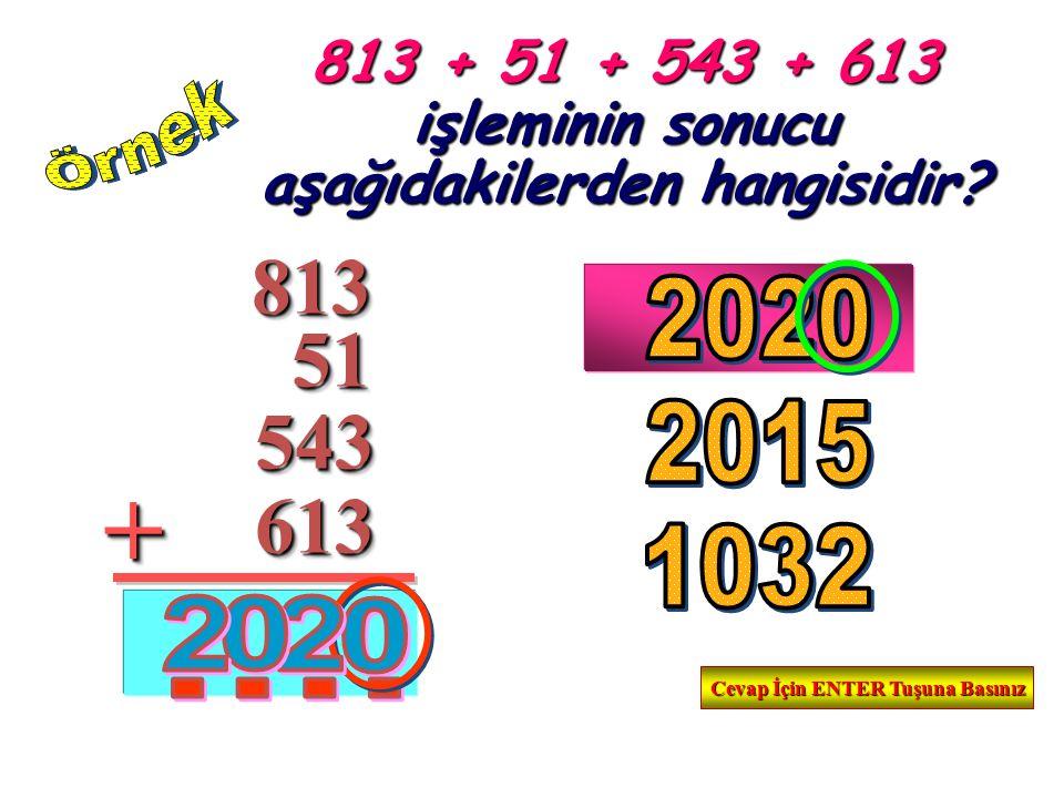 813 + 51 + 543 + 613 işleminin sonucu aşağıdakilerden hangisidir
