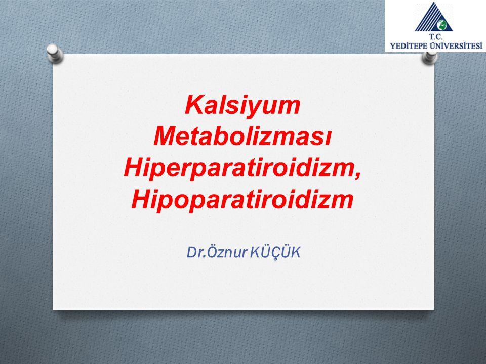 Kalsiyum Metabolizması Hiperparatiroidizm, Hipoparatiroidizm