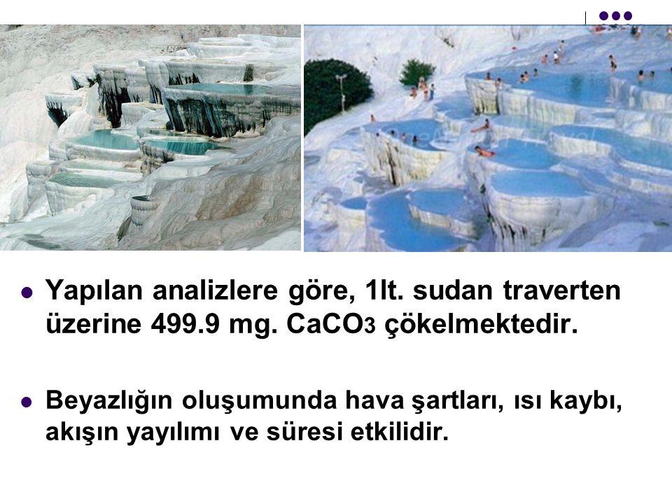 Yapılan analizlere göre, 1lt. sudan traverten üzerine 499. 9 mg