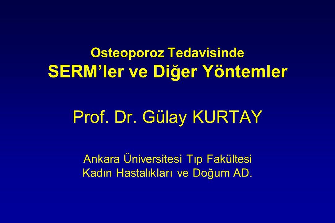 Osteoporoz Tedavisinde SERM'ler ve Diğer Yöntemler Prof. Dr