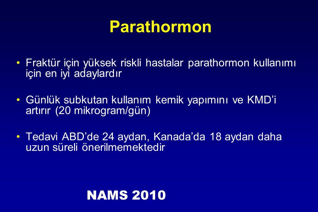 Parathormon Fraktür için yüksek riskli hastalar parathormon kullanımı için en iyi adaylardır.