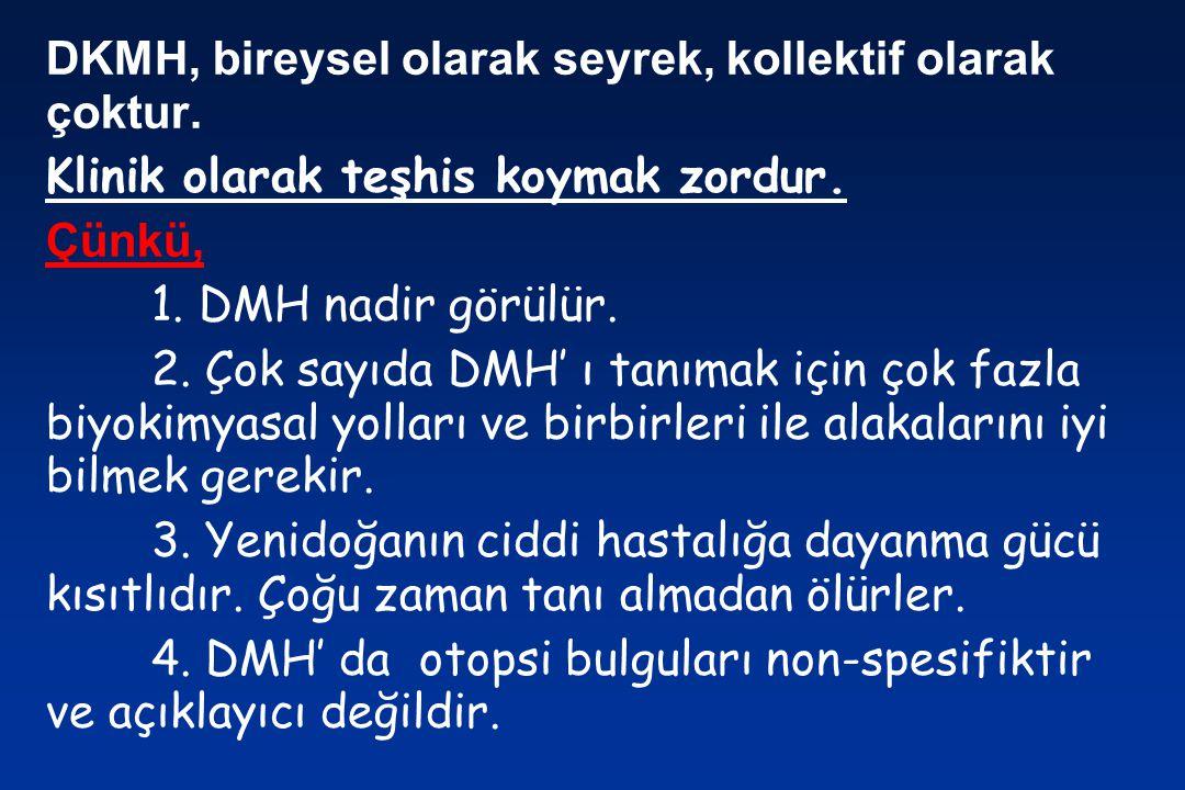 DKMH, bireysel olarak seyrek, kollektif olarak çoktur