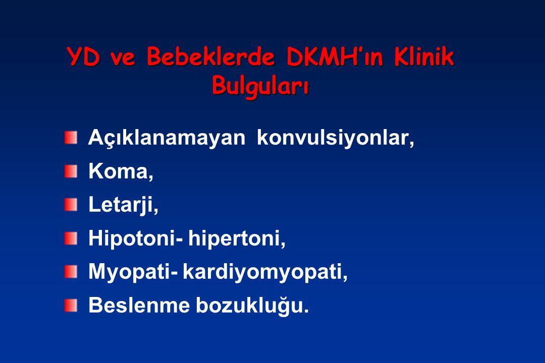 YD ve Bebeklerde DKMH'ın Klinik Bulguları