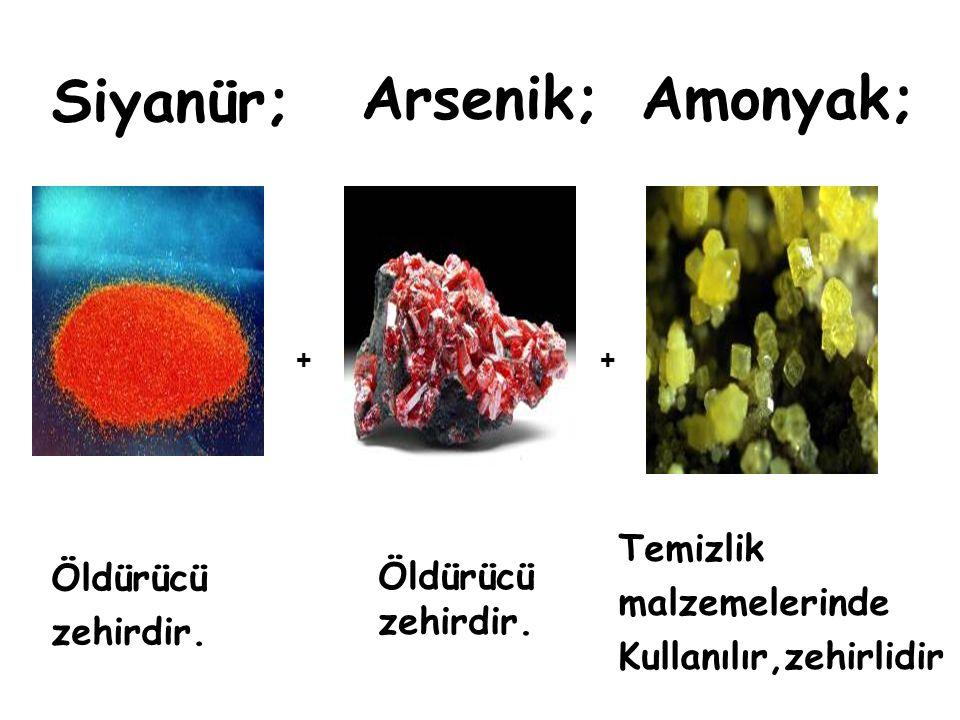 Siyanür; Arsenik; Amonyak; Temizlik Öldürücü malzemelerinde Öldürücü