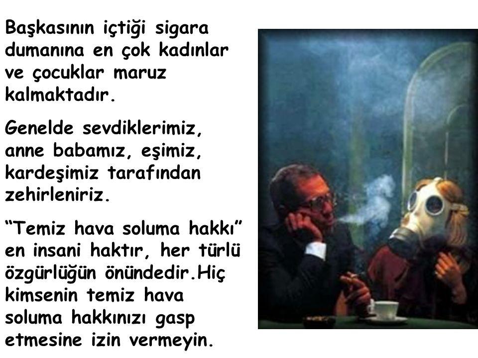 Başkasının içtiği sigara dumanına en çok kadınlar ve çocuklar maruz kalmaktadır.