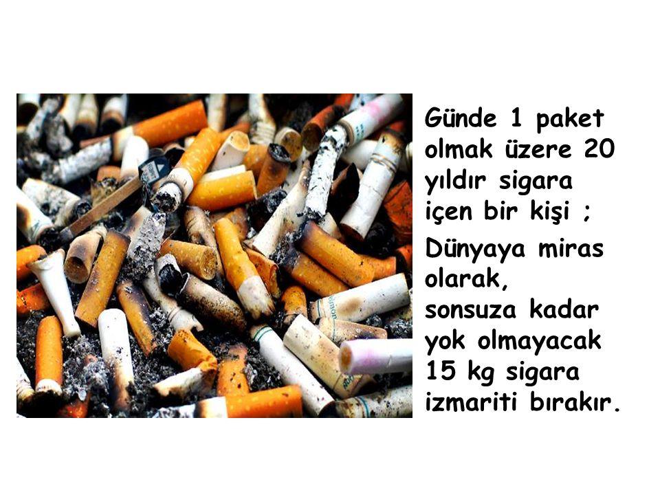 Günde 1 paket olmak üzere 20 yıldır sigara içen bir kişi ;