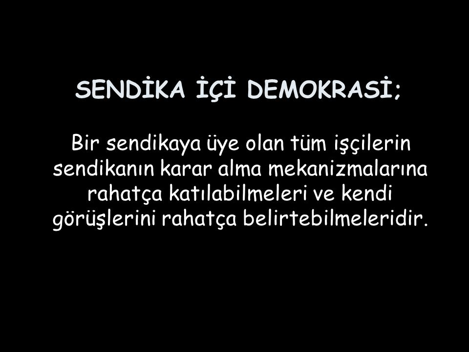 SENDİKA İÇİ DEMOKRASİ;