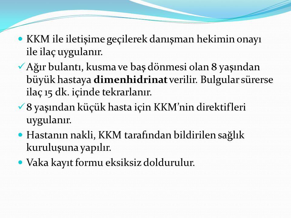KKM ile iletişime geçilerek danışman hekimin onayı ile ilaç uygulanır.