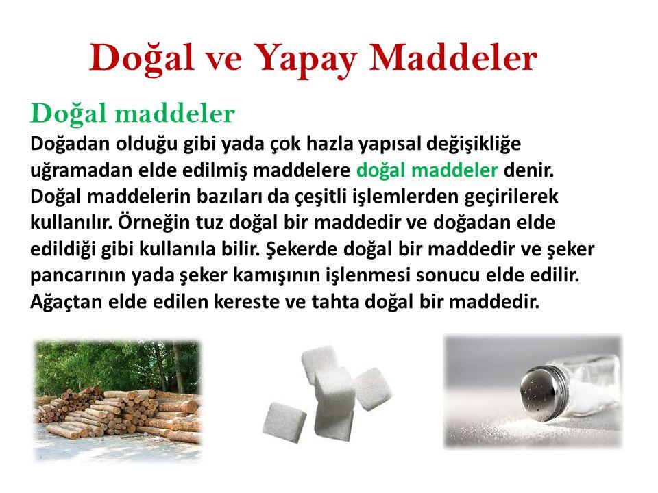 Doğal ve Yapay Maddeler