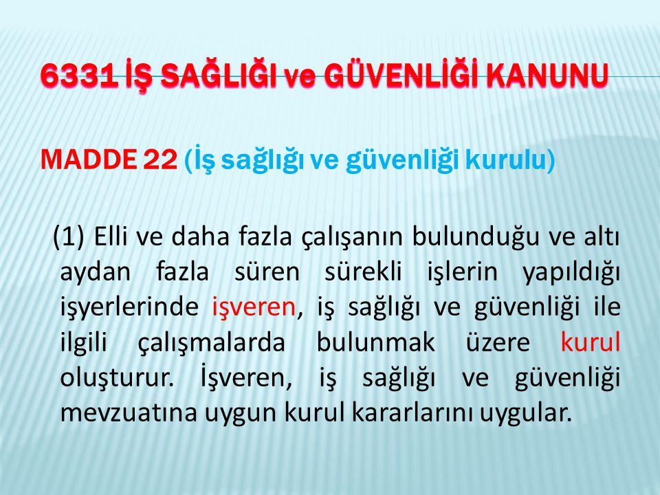 6331 İŞ SAĞLIĞI ve GÜVENLİĞİ KANUNU