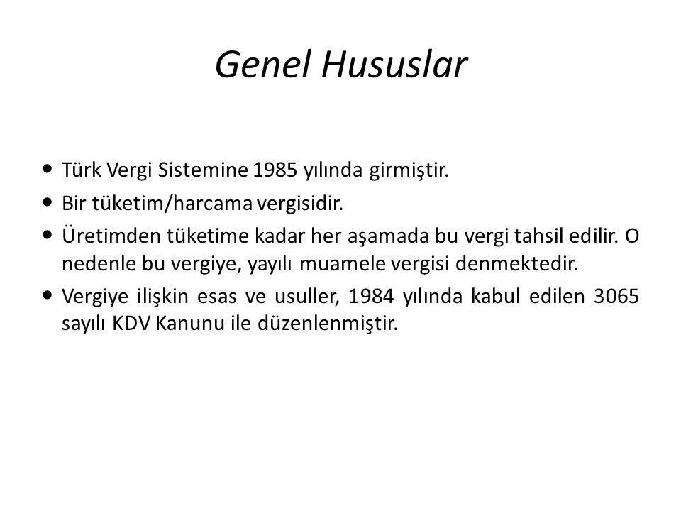 Genel Hususlar Türk Vergi Sistemine 1985 yılında girmiştir.