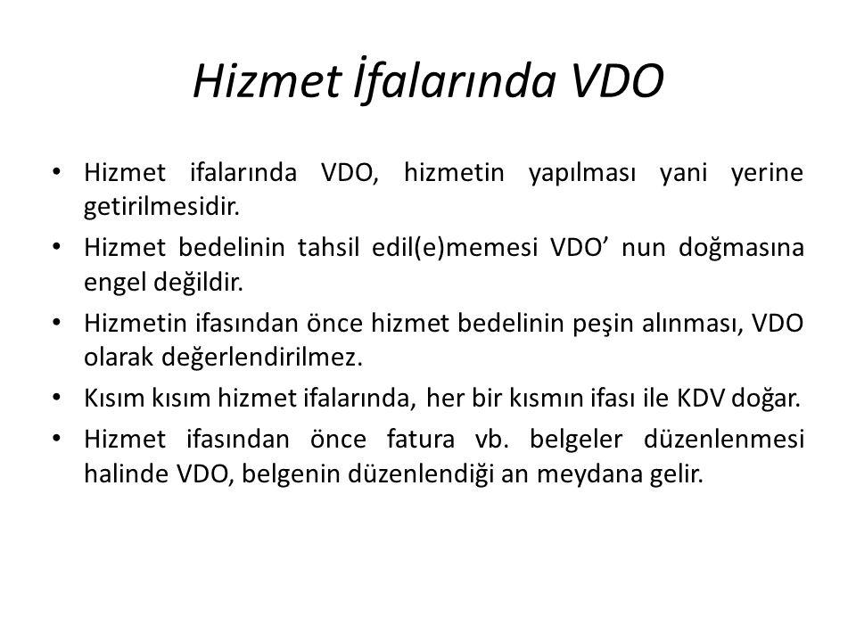Hizmet İfalarında VDO Hizmet ifalarında VDO, hizmetin yapılması yani yerine getirilmesidir.