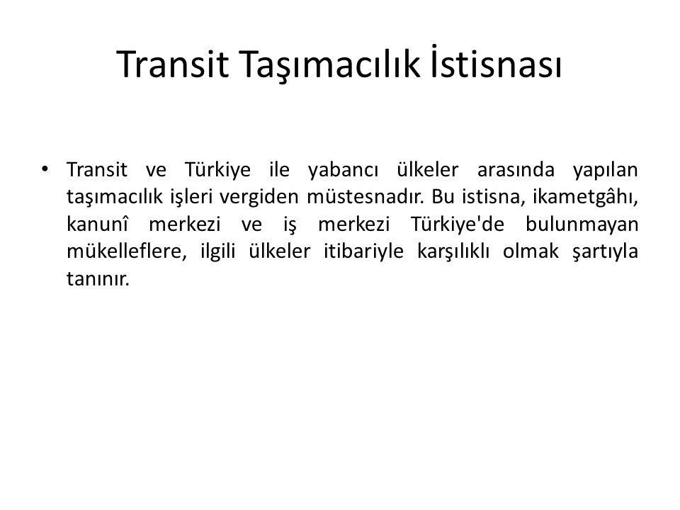 Transit Taşımacılık İstisnası