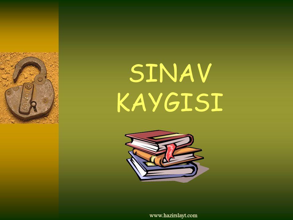 SINAV KAYGISI www.hazirslayt.com