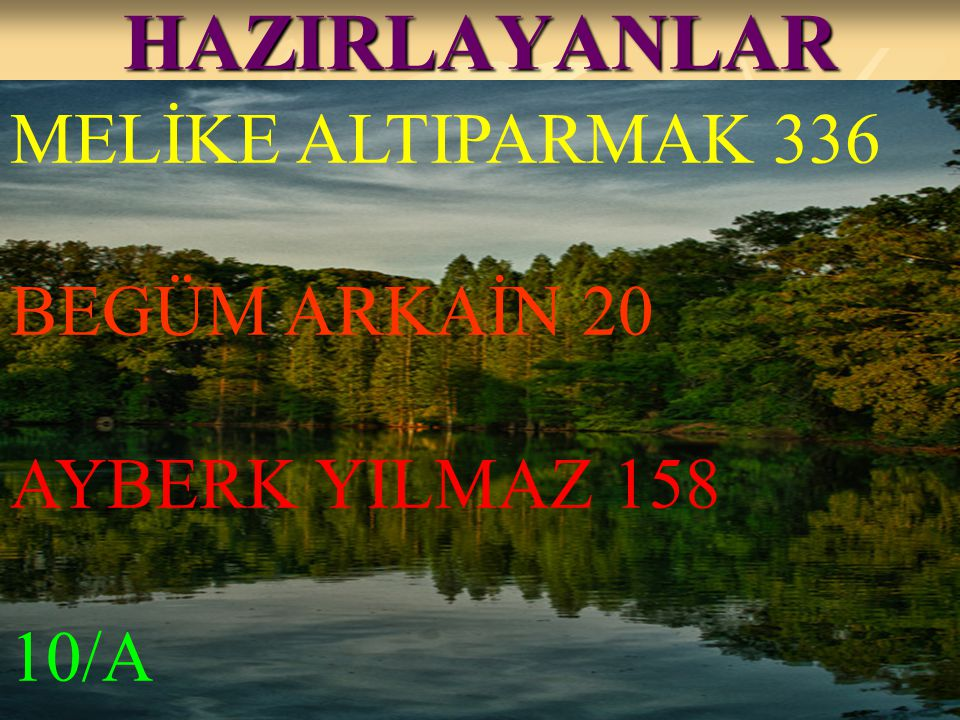 HAZIRLAYANLAR MELİKE ALTIPARMAK 336 BEGÜM ARKAİN 20 AYBERK YILMAZ 158