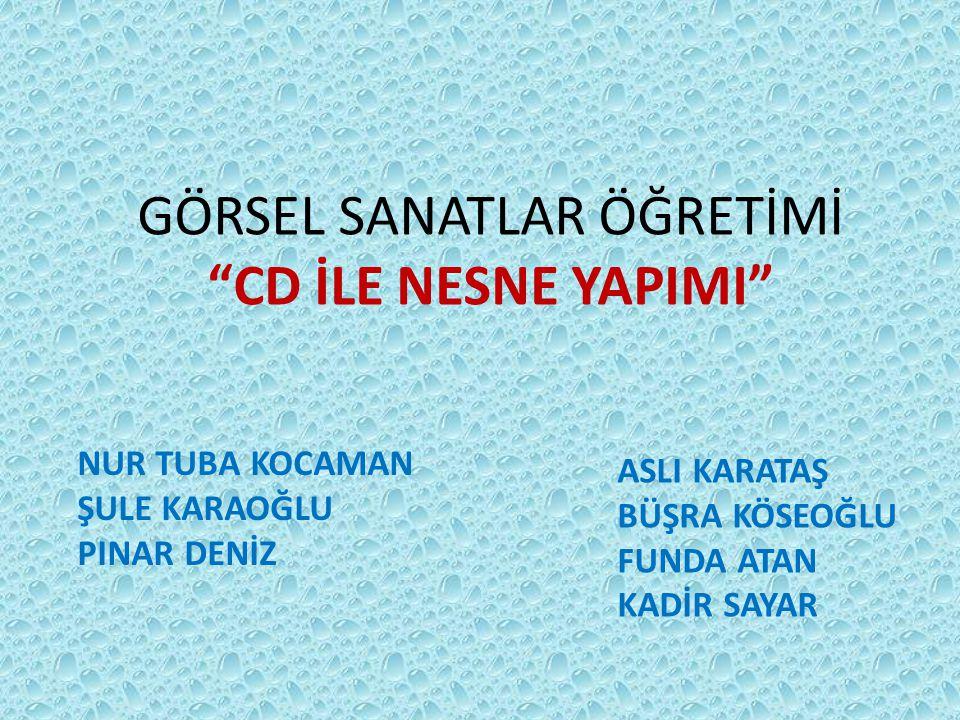 GÖRSEL SANATLAR ÖĞRETİMİ CD İLE NESNE YAPIMI