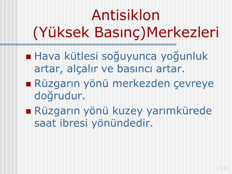 Antisiklon (Yüksek Basınç)Merkezleri